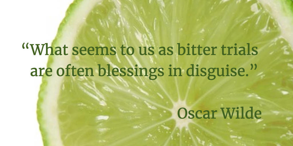 What seems to us as bitter trials are often blessings in disguise - Oscar Wilde